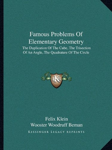 9781163078549: Famous Problems Of Elementary Geometry: The Duplication Of The Cube, The Trisection Of An Angle, The Quadrature Of The Circle