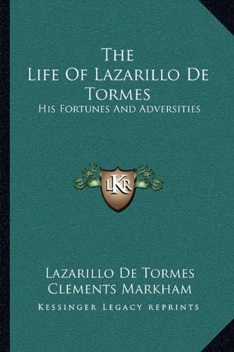 9781163081808: The Life Of Lazarillo De Tormes: His Fortunes And Adversities