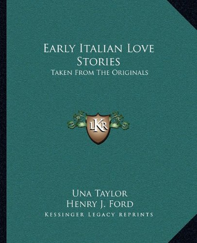 9781163083123: Early Italian Love Stories: Taken From The Originals