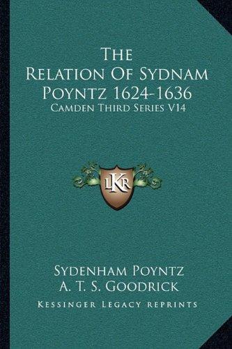 9781163084090: The Relation of Sydnam Poyntz 1624-1636: Camden Third Series V14