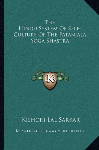 9781163084656: The Hindu System Of Self-Culture Of The Patanjala Yoga Shastra