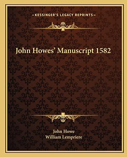 9781163084731: John Howes' Manuscript 1582