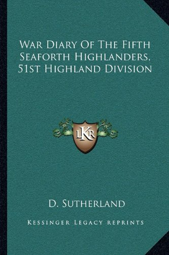 9781163085936: War Diary of the Fifth Seaforth Highlanders, 51st Highland Division