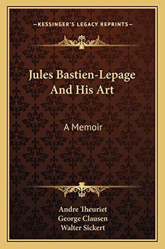 9781163085950: Jules Bastien-Lepage And His Art: A Memoir