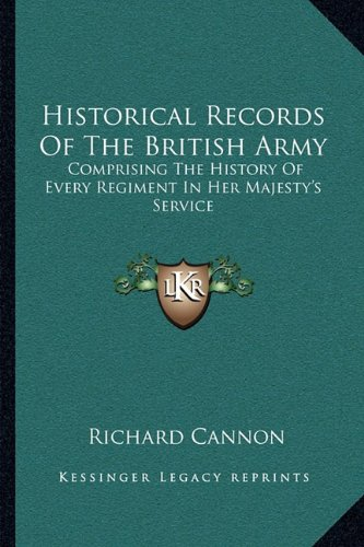 9781163086452: Historical Records Of The British Army: Comprising The History Of Every Regiment In Her Majesty's Service
