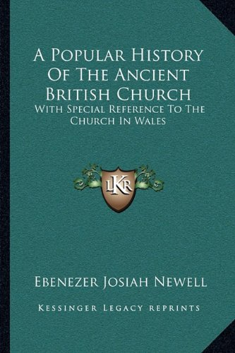 9781163088081: A Popular History Of The Ancient British Church: With Special Reference To The Church In Wales