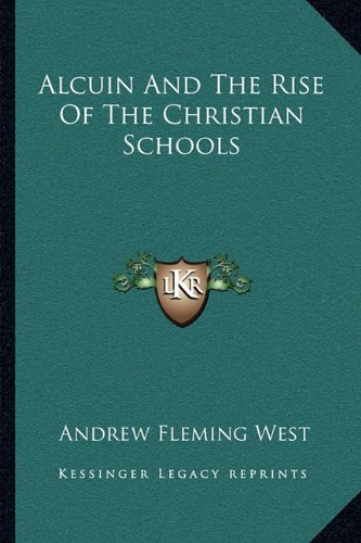 9781163088814: Alcuin And The Rise Of The Christian Schools