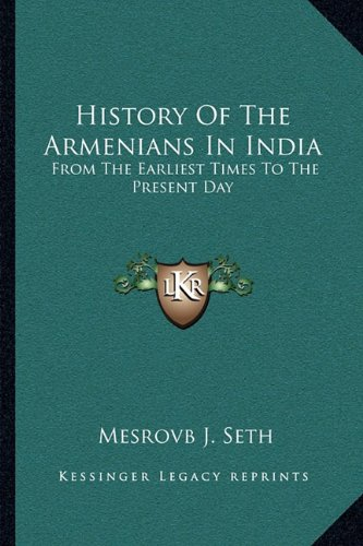 9781163089200: History Of The Armenians In India: From The Earliest Times To The Present Day