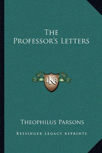 9781163089965: The Professor's Letters