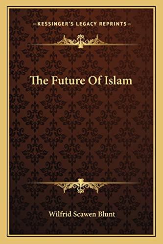9781163090282: The Future Of Islam