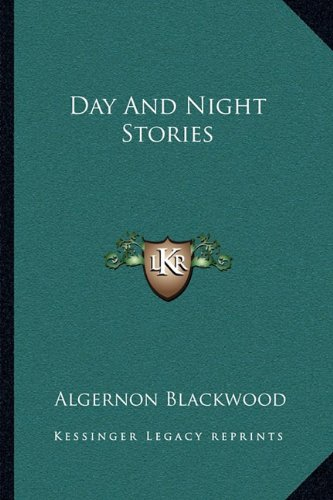 9781163091012: Day And Night Stories
