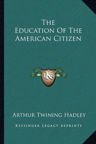 9781163092026: The Education Of The American Citizen