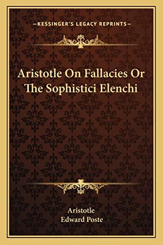 9781163092293: Aristotle On Fallacies Or The Sophistici Elenchi