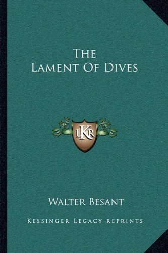 9781163092514: The Lament of Dives