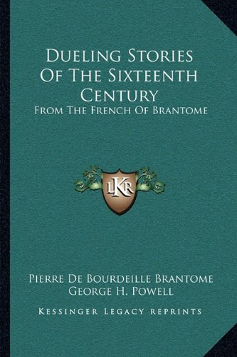 9781163092774: Dueling Stories of the Sixteenth Century: From the French of Brantome