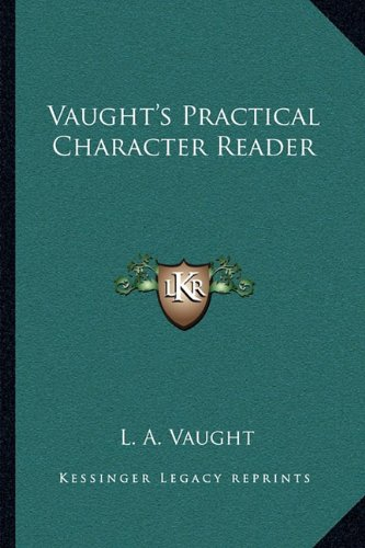 9781163092958: Vaught's Practical Character Reader