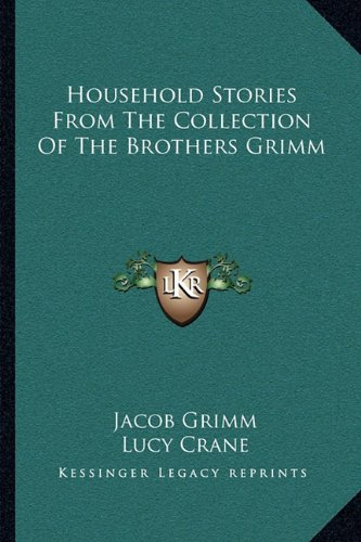 9781163096345: Household Stories from the Collection of the Brothers Grimm