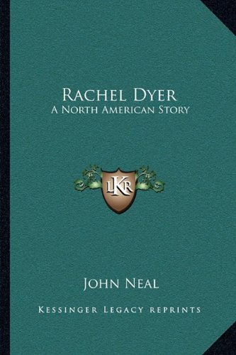 9781163096864: Rachel Dyer: A North American Story