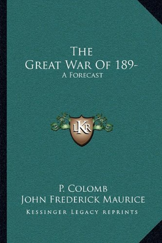 9781163102077: The Great War Of 189-: A Forecast