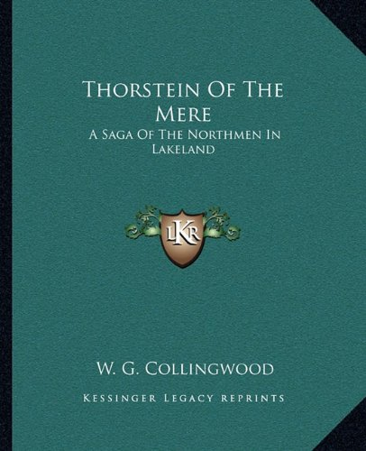 9781163104675: Thorstein Of The Mere: A Saga Of The Northmen In Lakeland