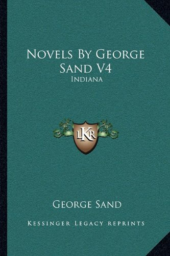 Novels By George Sand V4: Indiana (1163106712) by Sand, George
