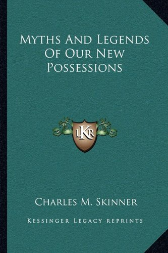 9781163108284: Myths And Legends Of Our New Possessions