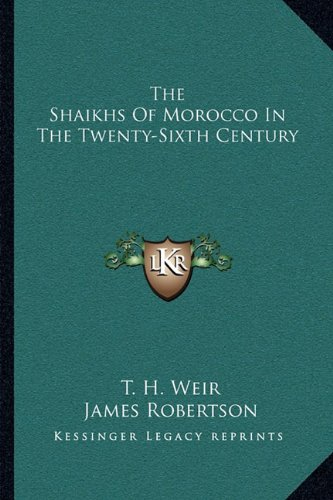 9781163108437: The Shaikhs Of Morocco In The Twenty-Sixth Century