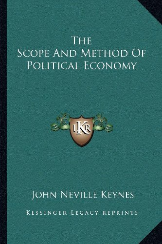 9781163110010: The Scope And Method Of Political Economy