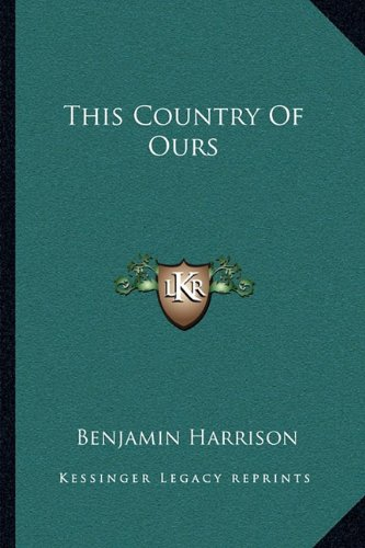 9781163111413: This Country of Ours