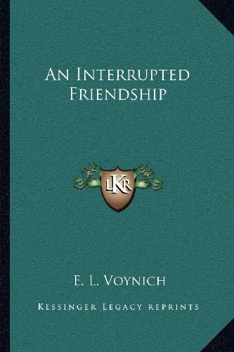9781163113196: An Interrupted Friendship