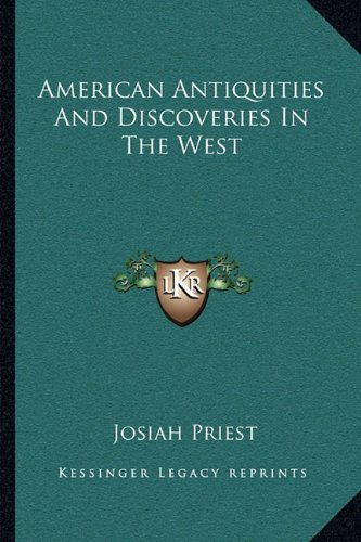9781163113233: American Antiquities And Discoveries In The West