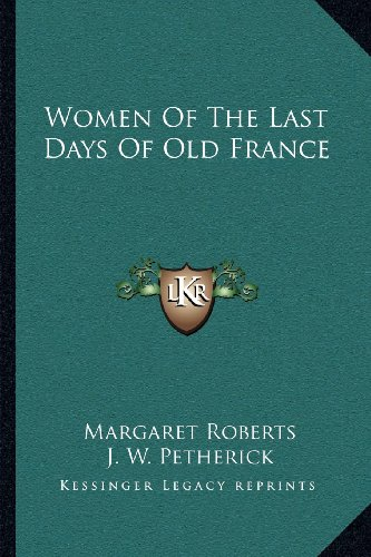 9781163114087: Women Of The Last Days Of Old France