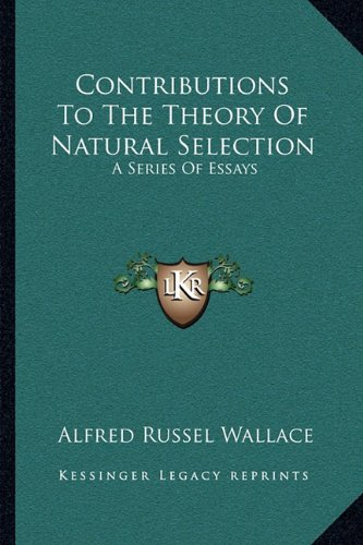 9781163114384: Contributions To The Theory Of Natural Selection: A Series Of Essays