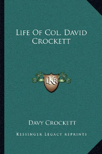 Life Of Col. David Crockett (9781163115046) by Davy Crockett