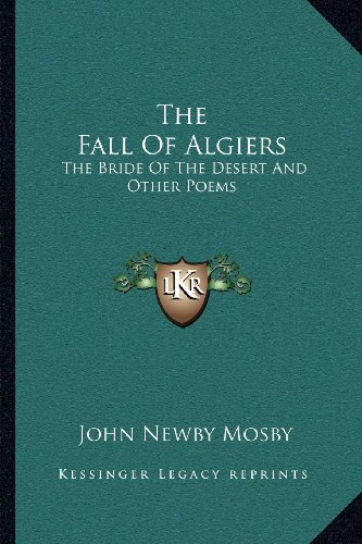 9781163116692: The Fall Of Algiers: The Bride Of The Desert And Other Poems