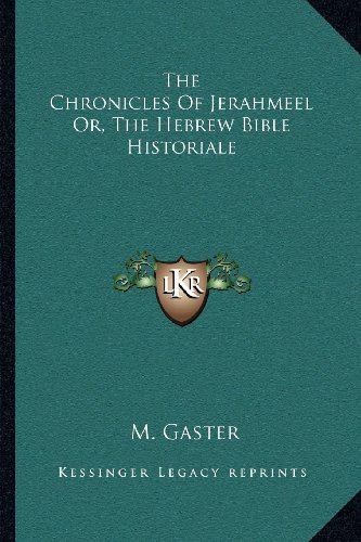 9781163117712: The Chronicles Of Jerahmeel Or, The Hebrew Bible Historiale