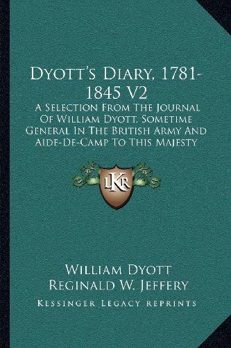 Dyott`s Diary, 1781-1845 V2: A Selection From