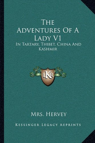 9781163122396: The Adventures Of A Lady V1: In Tartary, Thibet, China And Kashmir