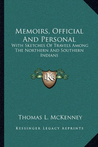 9781163123355: Memoirs, Official And Personal: With Sketches Of Travels Among The Northern And Southern Indians