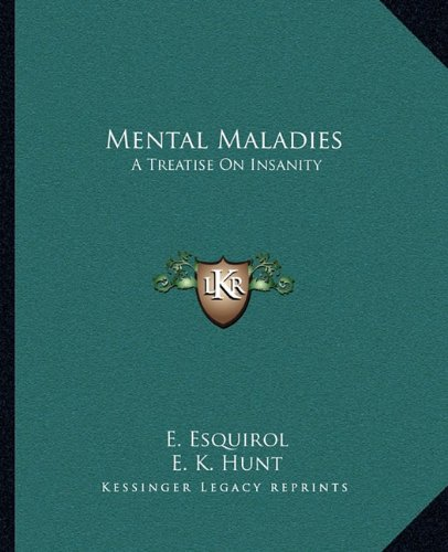 9781163123478: Mental Maladies: A Treatise On Insanity