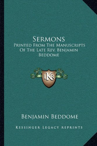 9781163123928: Sermons: Printed From The Manuscripts Of The Late Rev. Benjamin Beddome