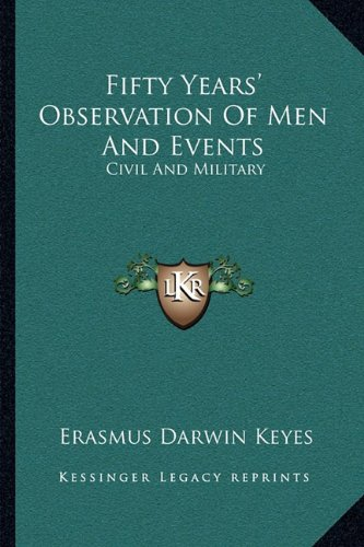 9781163125731: Fifty Years' Observation Of Men And Events: Civil And Military