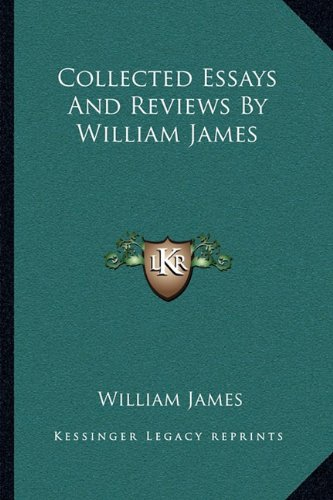 9781163125908: Collected Essays And Reviews By William James
