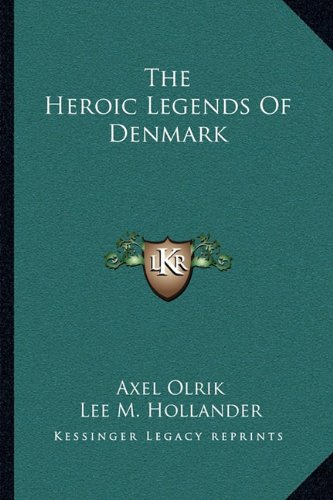 9781163127032: The Heroic Legends of Denmark