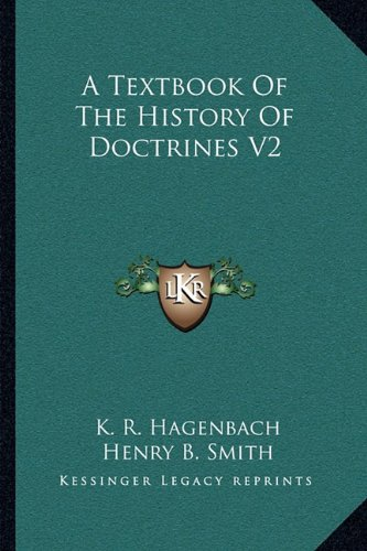 9781163127704: A Textbook Of The History Of Doctrines V2