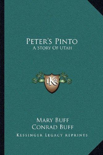 9781163133316: Peter's Pinto: A Story Of Utah