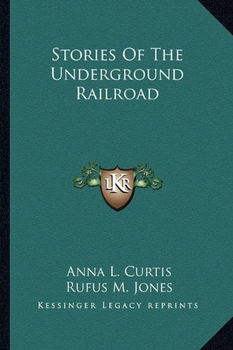 9781163133422: Stories Of The Underground Railroad