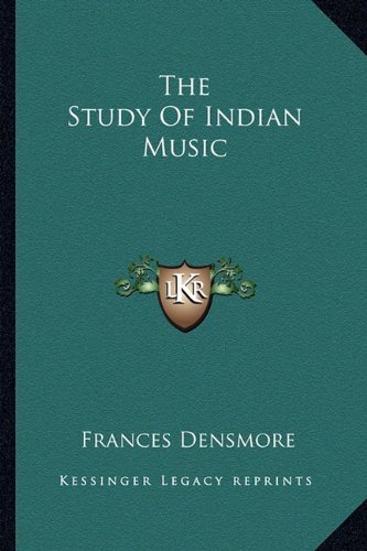 9781163133576: The Study Of Indian Music