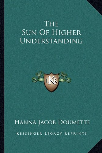 9781163133668: The Sun Of Higher Understanding