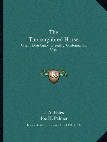 9781163134030: The Thoroughbred Horse: Origin, Distribution, Breeding, Conformation, Uses
